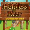 Helpless Deer game