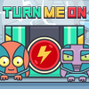 Turn Me On game